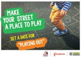 Have fun playing out in your street… next event Saturday 23 September